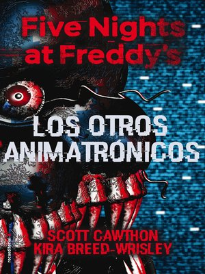 cover image of Five Nights at Freddy's. Los otros animatrónicos